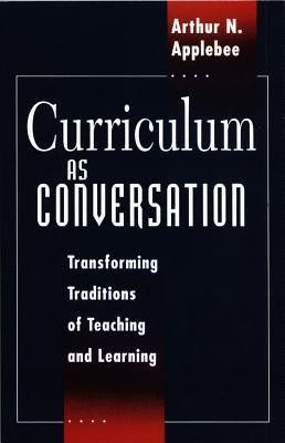 Curriculum As Conversation By Applebee, Arthur N.